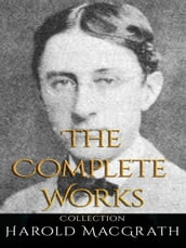 Harold MacGrath: The Complete Works