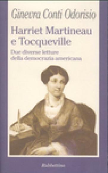 Harriet Martineau e Tocqueville. Due diverse letture della democrazia americana - Ginevra Conti Odorisio | Rochesterscifianimecon.com