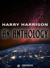 Harry Harrison: An Anthology