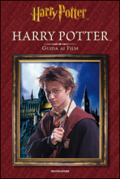 Harry Potter. Guida ai film. Ediz. illustrata