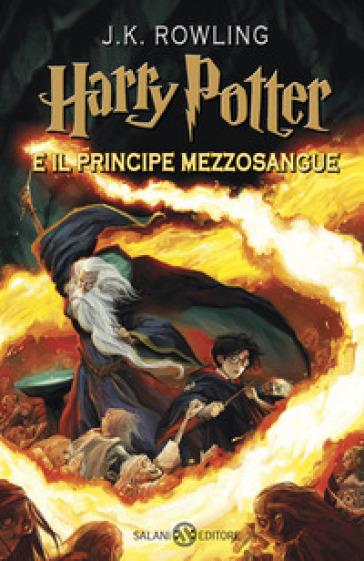 Harry Potter e il Principe Mezzosangue. 6. - J. K. Rowling |