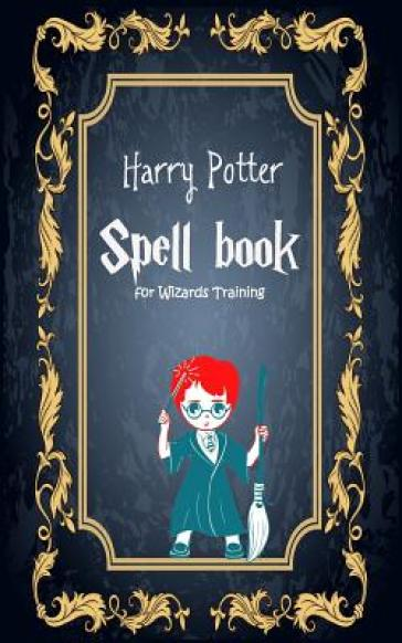 Harry Potter Spell Book for Wizards Training