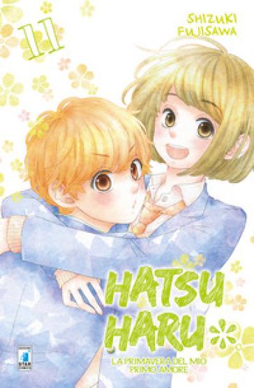 Hatsu Haru. La primavera del mio primo amore. 11. - Shizuki Fujisawa |