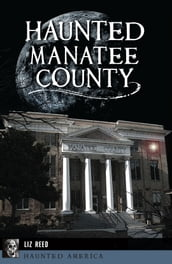 Haunted Manatee County
