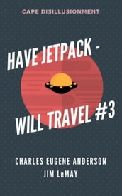 Have Jetpack - Will Travel #3