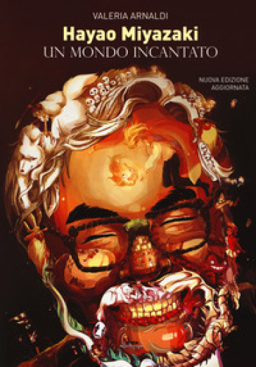 Hayao Miyazaki. Un mondo incantato - Valeria Arnaldi | Thecosgala.com
