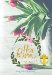 He Is Risen Psalms 46 Daily Planner Journal