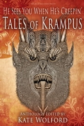 He Sees You When He s Creepin : Tales of Krampus