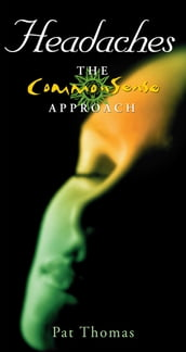 Headaches - The CommonSense Approach