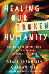 Healing Our Broken Humanity