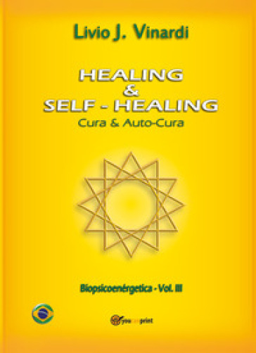 Healing & self-healing. Cura e autocura - Livio J. Vinardi |