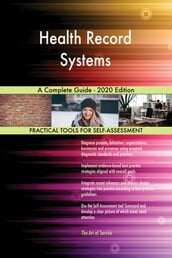 Health Record Systems A Complete Guide - 2020 Edition