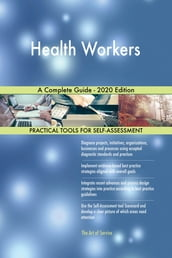 Health Workers A Complete Guide - 2020 Edition
