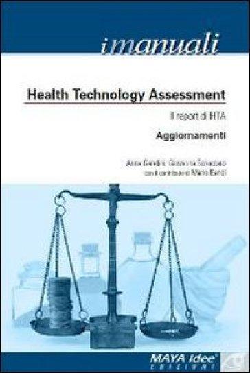 Health tecnology assessment. Il report di HTA. Aggiornamenti - Anna Gandini |