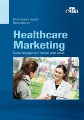 Healthcare marketing. Nuove strategie per i mercati della salute