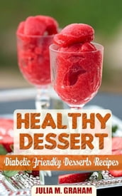 Healthy Dessert - Diabetic Friendly Dessert Recipes