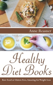 Healthy Diet Books: Raw Food or Gluten Free, Amazing for Weight Loss