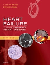Heart Failure: A Companion to Braunwald s Heart Disease E-Book
