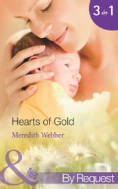 Hearts Of Gold: The Children s Heart Surgeon (Jimmie s Children s Unit) / The Heart Surgeon s Proposal (Jimmie s Children s Unit) / The Italian Surgeon (Jimmie s Children s Unit) (Mills & Boon By Request)