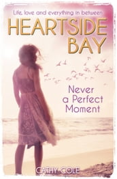 Heartside Bay 5: Never A Perfect Moment