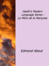 Heath s Modern Language Series : La Mère de la Marquise