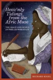 Heav nly Tidings from the Afric Muse