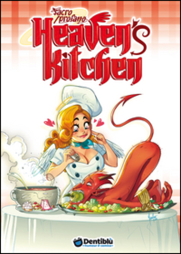 Heaven's kitchen. Sacro/profano - Mirka Andolfo | Thecosgala.com