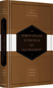 Hebrew-English Interlinear ESV Old Testament: Biblia Hebraica Stuttgartensia  and English Standard Version (ESV)