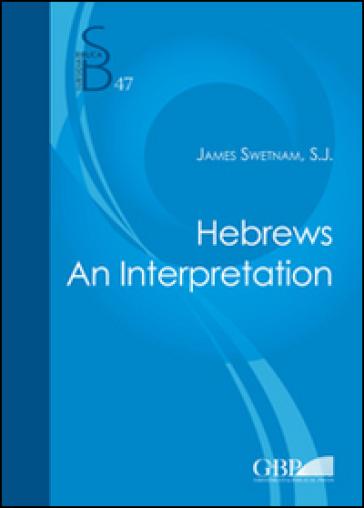 Hebrews. An interpretation - James Swetnam |