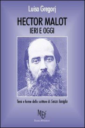 Hector Malot ieri e oggi. Temi e forme dello scrittore di «Senza famiglia» - Luisa Gregorj |