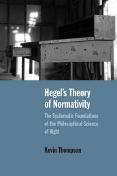 Hegel s Theory of Normativity