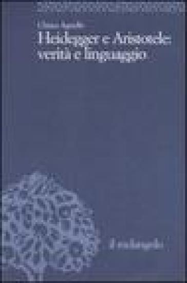 Heidegger e Aristotele: verità e linguaggio - Chiara Agnello  