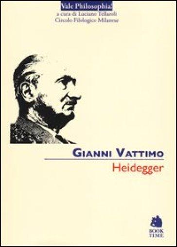 Heidegger - Gianni Vattimo |