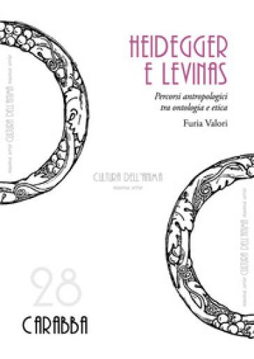 Heidegger e Levinas. Percorsi antropologici tra ontologia e etica - Furia Valori   Jonathanterrington.com