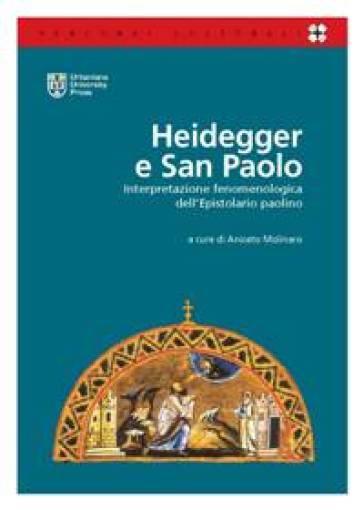 Heidegger e San Paolo. Interpretazione fenomenologica dell'epistolario paolino - A. Molinaro | Jonathanterrington.com