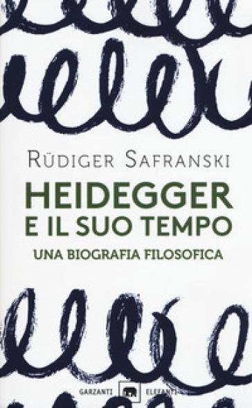 Heidegger e il suo tempo - Rudiger Safranski | Thecosgala.com
