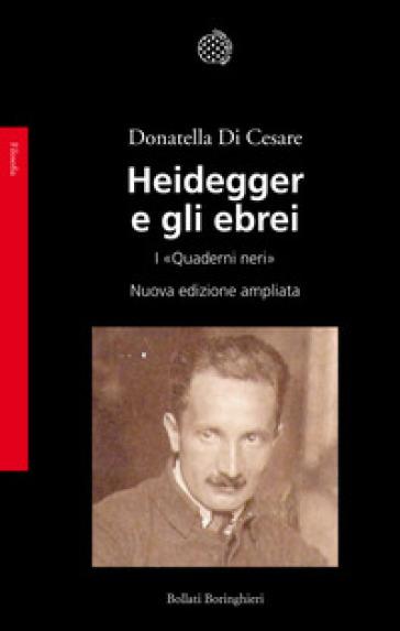 Heidegger e gli ebrei. I «Quaderni neri» - Donatella Di Cesare | Rochesterscifianimecon.com