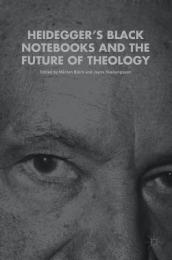 Heidegger s Black Notebooks and the Future of Theology