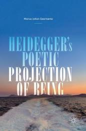 Heidegger s Poetic Projection of Being