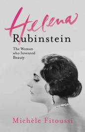 Helena Rubinstein: The Woman Who Invented Beauty