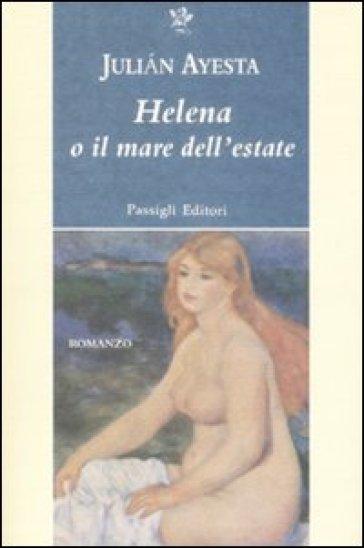 Helena o il mare dell'estate - Julian Ayesta   Kritjur.org