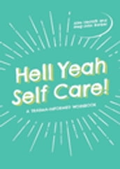 Hell Yeah Self-Care!