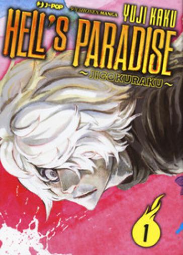 Hell's paradise. Jigokuraku. 1. - Yuji Kaku |