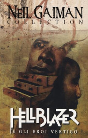 Hellblazer e gli eroi Vertigo. Neil Gaiman collection - Neil Gaiman |