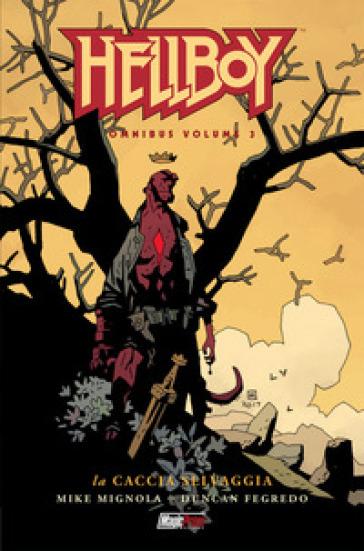 Hellboy Omnibus. 3: La caccia selvaggia - Mike Mignola |