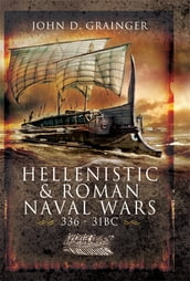 Hellenistic and Roman Naval Wars, 336 BC-31 BC