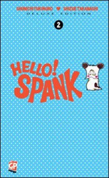 Hello Spank deluxe. 2. - Shunichi Yukimuro pdf epub