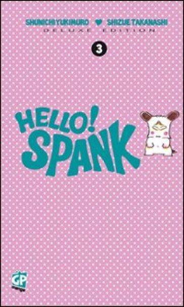 Hello Spank deluxe. 3. - Shunichi Yukimuro |
