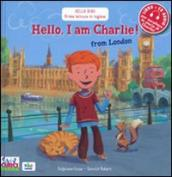 Hello, I am Charlie! From London. Con CD Audio