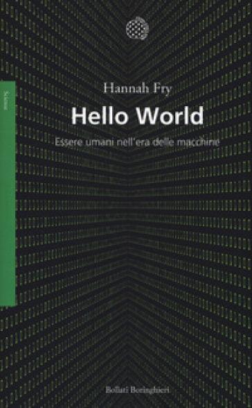 Hello world. Essere umani nell'era delle macchine - Hannah Fry pdf epub